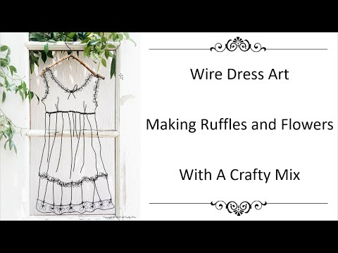 Making Wire Ruffles and Flowers - Wire Dress Art