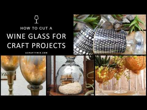 How to Cut the Stem Off a Wine Glass