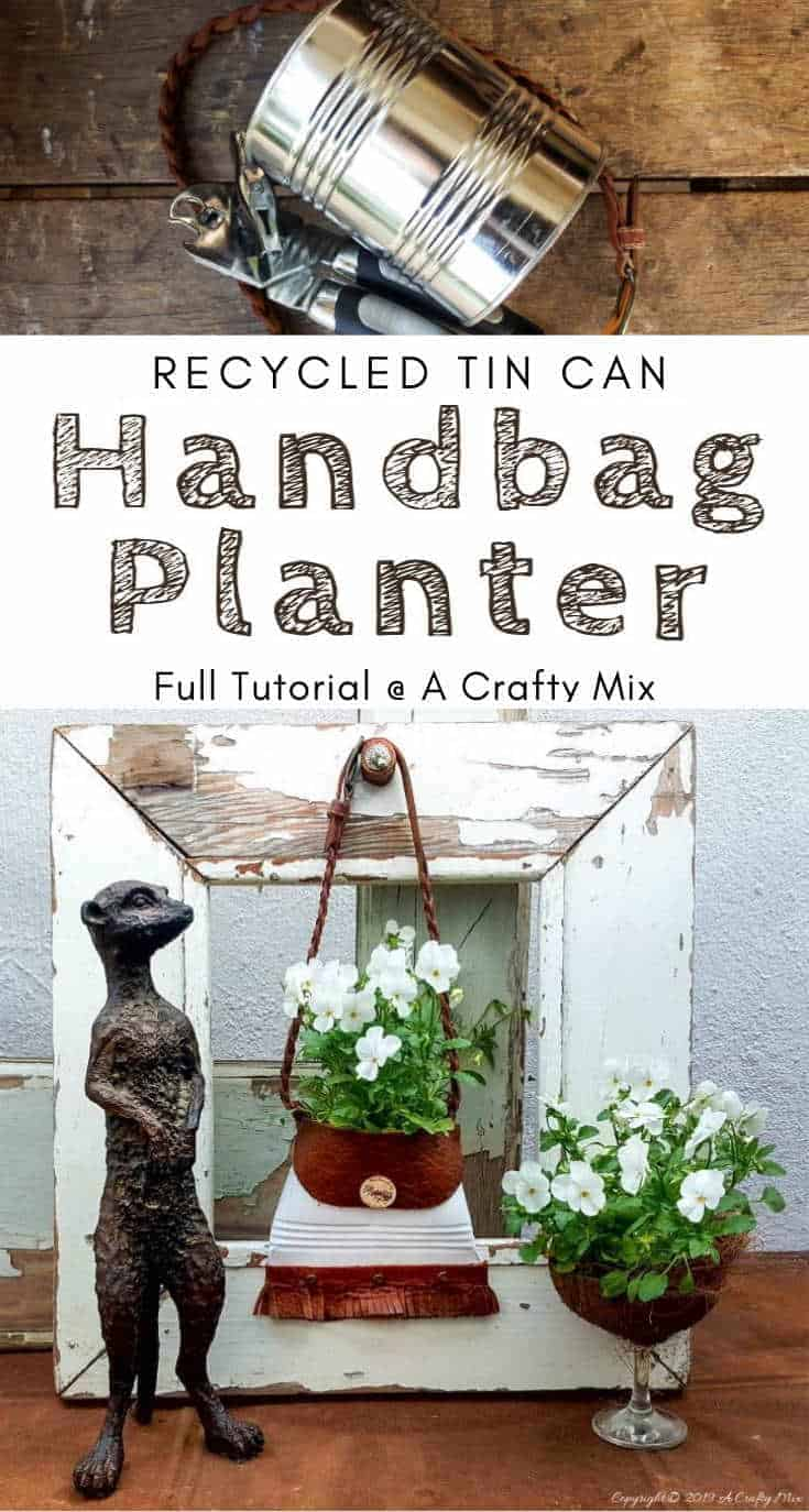 Who does not like recycling tin cans and turning them into something fun and functional? This easy tin can handbag planter can be made in a morning and it makes such a lovely statement. Hang it outside or add it to your gallery wall, it's up to you. #tincan #recycle #repurpose #tincanrecycle #tincanplanter #acraftymix #creativetincanprojects #uniquetincanDIY