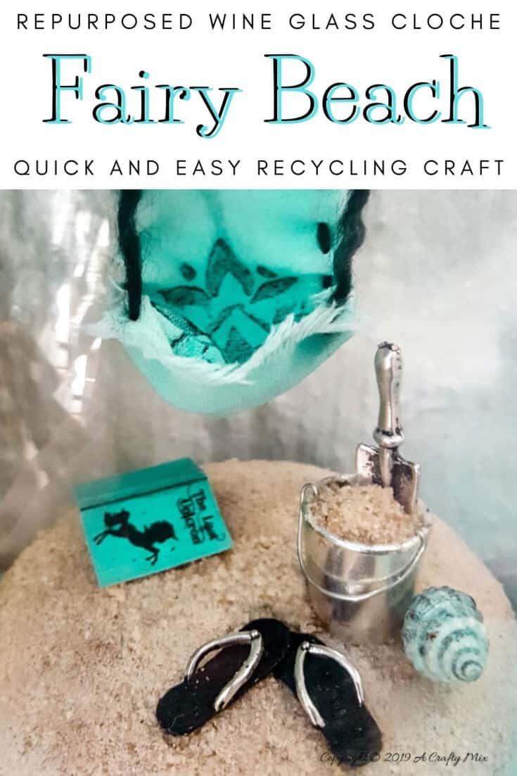 How to recycle a broken wine glass and make a fairy beach in a cloche #FairyGarden #FairyGardenIdeas #ACraftyMix #FairyGardenDIY #FairyBeachDIY #FairyGardenDesigns #ClocheDecor #ClocheIdeas #WineGlassCloche #ClocheDIY #WineGlassRepurpose #UnicornSPiT